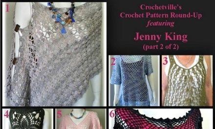 Crochet Pattern Round-Up: Jenny King, part 2 of 2