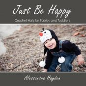 Cover of book Just Be Happy - Crochet Hats for Babies and Toddlers