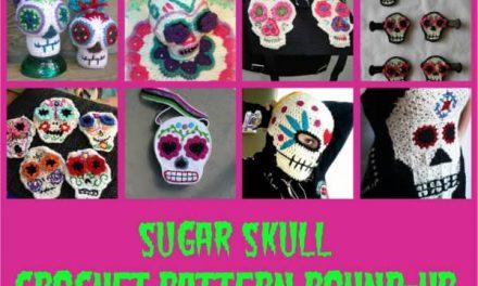 Crochet Pattern Round-Up: Sugar Skull Designs