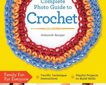 Creative Kids Complete Photo Guide to Crochet | Deb Burger