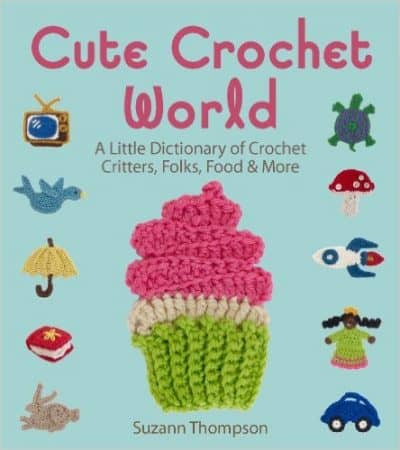 Cute Crochet World | Suzann Thompson